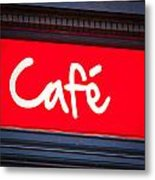 Cafe Sign Metal Print by Tom Gowanlock