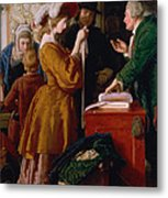 Choosing The Wedding Gown From Chapter 1 Of 'the Vicar Of Wakefield' Metal Print by William Mulready