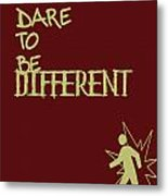 Dare To Be Different Metal Print by Georgia Fowler