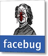 Facebug For Women Metal Print by Eric Edelman