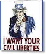I Want Your Civil Liberties Metal Print by Matt Greganti