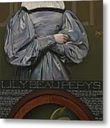 Lily Beau Pepys Metal Print by Patrick Anthony Pierson