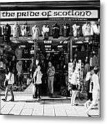 Pride Of Scotland Scottish Gifts Shop Princes Street Edinburgh Scotland Uk United Kingdom Metal Print by Joe Fox