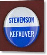 Stevenson Campaign Button Metal Print by Granger
