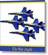 The Blue Angels Metal Print by Greg Fortier