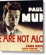 We Are Not Alone, Paul Muni, 1939 Metal Print by Everett