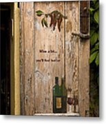 Wine A Bit Door Metal Print by Sally Weigand