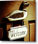 Loon Welcome Sign On Cottage Door Metal Print by Gordon Wood