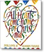 All Hearts Come Home For Christmas Metal Print by Karon Melillo DeVega
