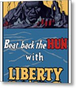 Beat Back The Hun With Liberty Bonds Metal Print by War Is Hell Store