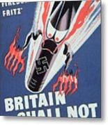 Britain Shall Not Burn Metal Print by English School
