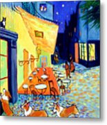 Cafe Terrace At Night - After Van Gogh With Corgis Metal Print by Lyn Cook