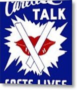 Careless Talk Costs Lives  Metal Print by War Is Hell Store