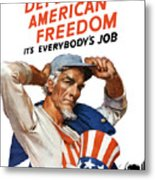 Defend American Freedom It's Everybody's Job Metal Print by War Is Hell Store