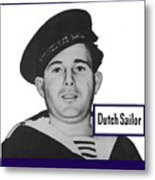 Dutch Sailor This Man Is Your Friend Metal Print by War Is Hell Store