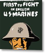 First To Fight - Us Marines Metal Print by War Is Hell Store