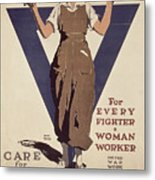 For Every Fighter A Woman Worker Metal Print by Adolph Treidler