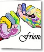 Friends . . . An American Sign Language Painting Metal Print by Eloise Schneider