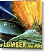 Give Us Lumber For More Pt's Metal Print by War Is Hell Store
