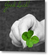 Good Luck Metal Print by Kristin Elmquist