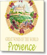 Great Wines Of The World - Provence Metal Print by John Keaton