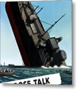 Loose Talk Can Cost Lives Metal Print by War Is Hell Store