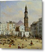 Piazza Mazaniello In Naples Metal Print by Jean Auguste Bard
