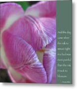Pink Tulip With Anais Nin Quote Metal Print by Heidi Hermes