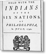 Six Nations Treaty, 1742 Metal Print by Granger