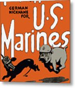 Teufel Hunden - German Nickname For Us Marines Metal Print by War Is Hell Store