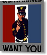 The U.s. Marines Want You  Metal Print by War Is Hell Store