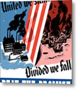 United We Stand Divided We Fall Metal Print by War Is Hell Store