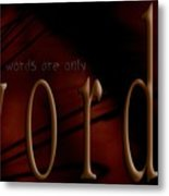 Words Are Only Words 5 Metal Print by Vicki Ferrari