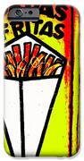 French Fries Santiago Style  iPhone Case by Funkpix Photo Hunter