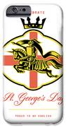 Celebrate St. George Day Proud To Be English Retro Poster IPhone Case by Aloysius Patrimonio