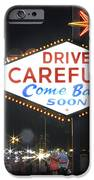 Come Back Soon Las Vegas  IPhone Case by Mike McGlothlen