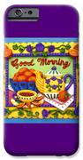 Good Morning IPhone Case by Amy Vangsgard