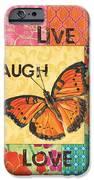 Live Laugh Love Patch IPhone Case by Debbie DeWitt