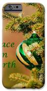 Peace On Earth IPhone Case by Francie Davis