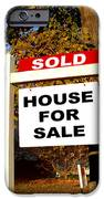 Real Estate Sold And House For Sale Sign On Post IPhone Case by Olivier Le Queinec