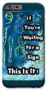 Waiting For A Sign IPhone Case by Gillian Pearce