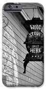 Wood Stoves Sold Here IPhone Case by Christine Till