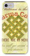 Karma Cafe IPhone Case by Debbie DeWitt