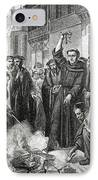 Martin Luther 1483 1546 Publicly Burning The Pope's Bull In 1521  IPhone Case by English School