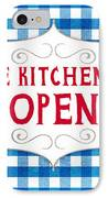 The Kitchen Is Open IPhone Case by Linda Woods