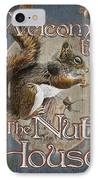 Nut House IPhone Case by JQ Licensing
