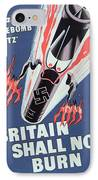 Britain Shall Not Burn IPhone Case by English School