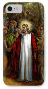 Jesus Betrayed IPhone Case by John Lautermilch
