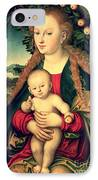Virgin And Child Under An Apple Tree IPhone Case by Lucas Cranach the Elder