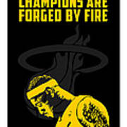 Champions Are Forged By Fire Poster by Toxico